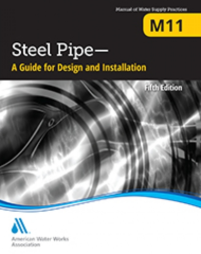 M11 Steel Pipe: A Guide for Design and Installation, Fifth Edition